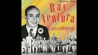 Ray Ventura et ses Collegiens - Siffler En Travaillant - 1938 March 4 - Paris