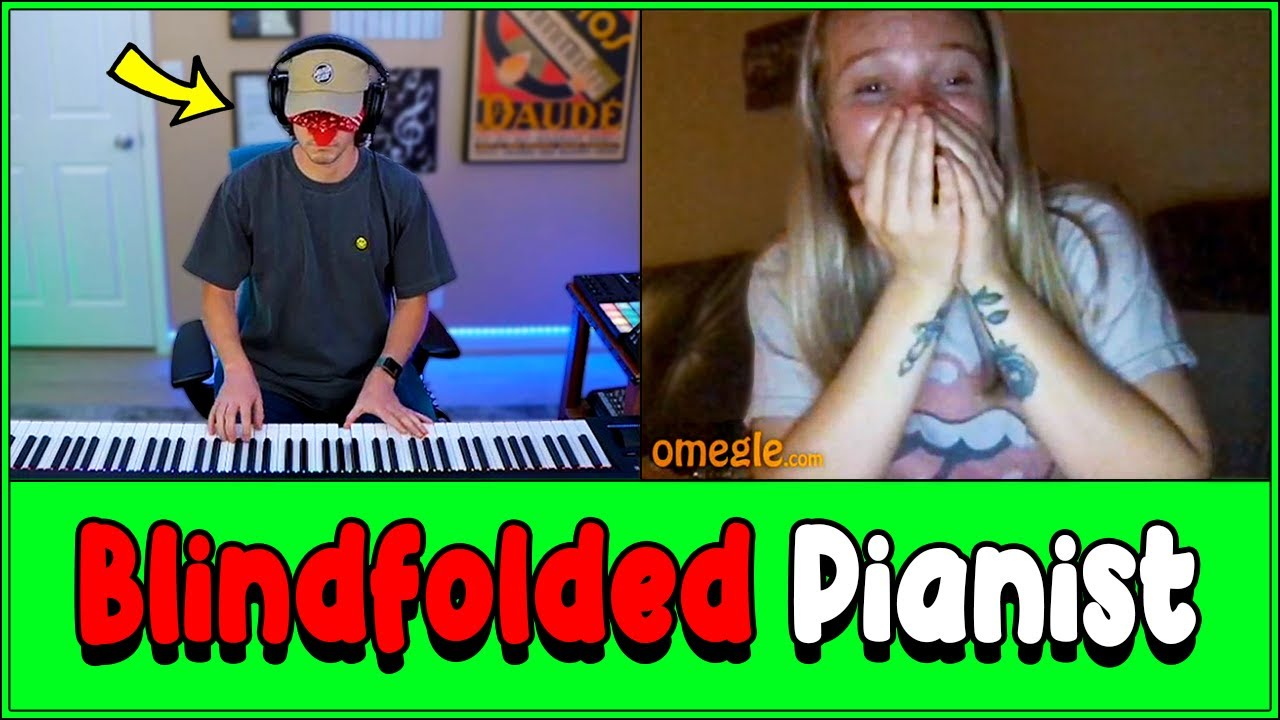 Pianist goes on Omegle BLINDFOLDED...