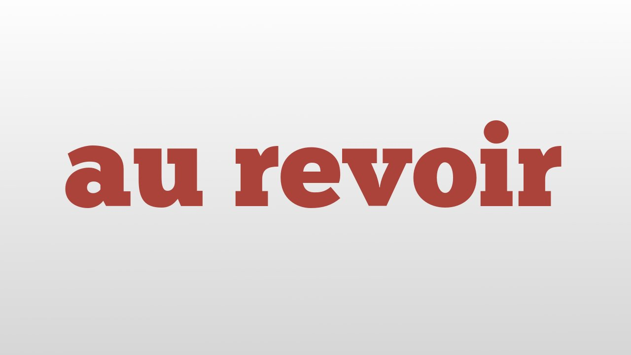 au revoir meaning and pronunciation youtube