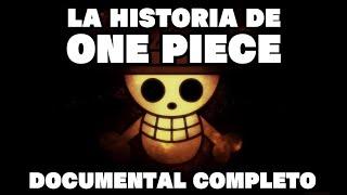 La Historia de One Piece - DOCUMENTAL COMPLETO.