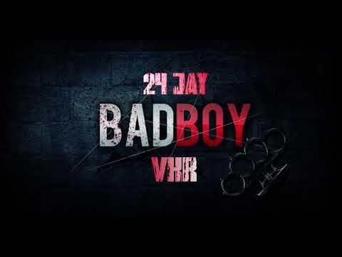 24 JAY X VKR - BAD BOY