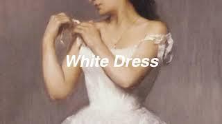 Lana Del Rey // white dress [Lyrics]