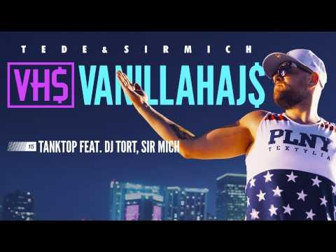 15. TEDE - TANKTOP FEAT.DJ TORT & SIR MICH prod. SIR MICH - VANILLAHAJS 2015