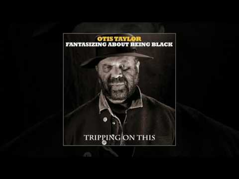 Otis Taylor - Tripping On This (Official Audio �) [Blues]
