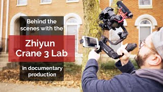 Behinds the scenes with the new Zhiyun Crane 3 Lab in documentary production.