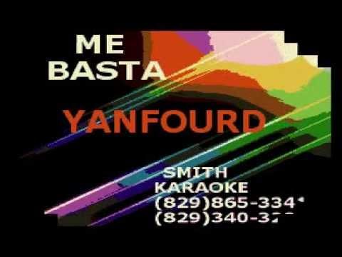YANFOURD ME BASTA SMITH KARAOKE