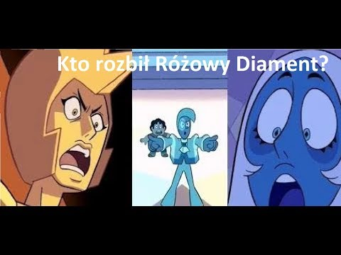7739d76b7cb2ea Moja teoria na temat rozbicia Różowego Diamentu- STEVEN UNIVERSE!