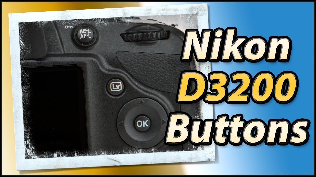 Nikon D3200 External Buttons Review | Training Tutorial Video