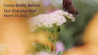 Come boldly before our gracious God - Rev. Yeung - Rosewood Baptist Church Mar 14, 2021 ESC worship