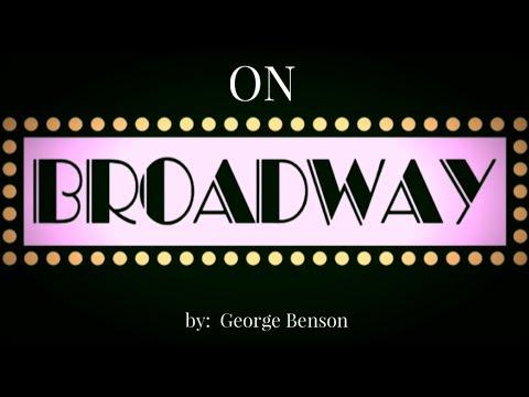 On Broadway 🎭 wlyrics  ~  George Benson