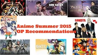 [SUMMER ANIME 2015] OP Recommendations