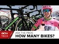 How Many Bikes Do Professional Cyclists Own? | GCN Tech Asks The Pros