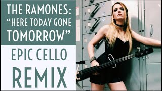 "RAMONES ""Here Today Gone Tomorrow"" EPIC CELLO REMIX! Pearl Memorial Cello"