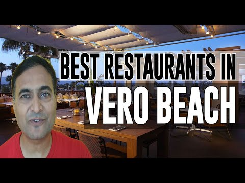 Best Restaurants And Places To Eat In Vero Beach, Florida FL