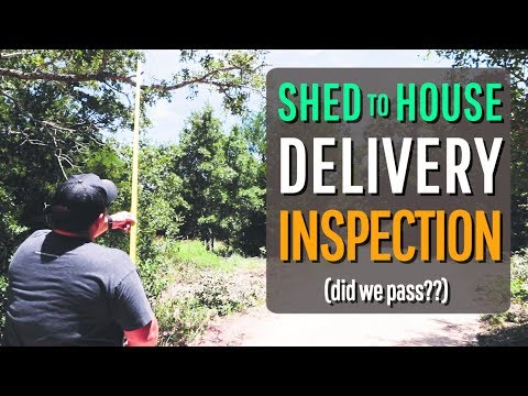 did we pass our SHED TO HOUSE delivery inspection?