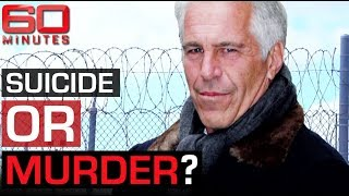 Did Jeffrey Epstein die by homicide or suicide? | 60 Minutes Australia