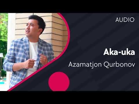 Azamatjon Qurbonov - Aka