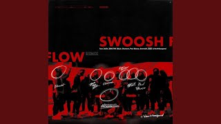 Swoosh Flow Remix (Feat. 365lit, ZENE THE ZILLA, Chamane, Paul Blanco, Damndef, Keem Hyo-Eun &...