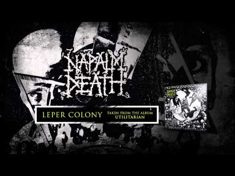 NAPALM DEATH - Leper Colony (ALBUM TRACK)