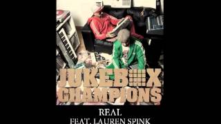 JUKEBOX CHAMPIONS - Real feat. LAUREN SPINK