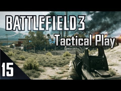 Battlefield 3 Tactical Play - Episode 15 - Most Valuable Player w/ Slik