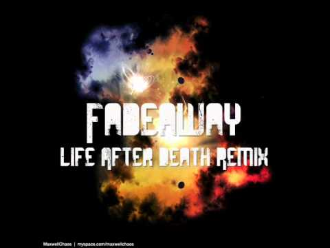 Fadeaway (Life After Death Mix By Pulsedaemon) HQ