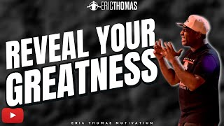 Eric Thomas | Reveal Your Greatness ( Motivational Video )
