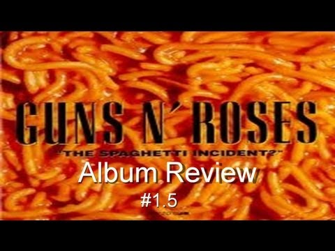 "Guns N' Roses Discography: ""The Spaghetti Incident?"" Album Review #1.5"