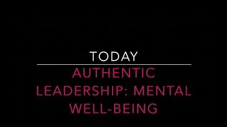 Authentic Leadership: Mental Well-Being