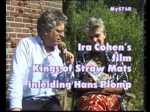 Inleiding Ira Cohen (Kings with Straw Mats) with Hans Plomp, Aug. 1999