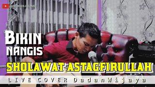 SHOLAWAT ASTAGFIRULLAH (versi kelangan) Cover by DADAN WIJAYA