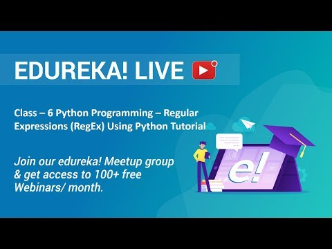 Class - 6 Python Programming | Regular Expressions (RegEx) Using Python Tutorial | Edureka thumbnail