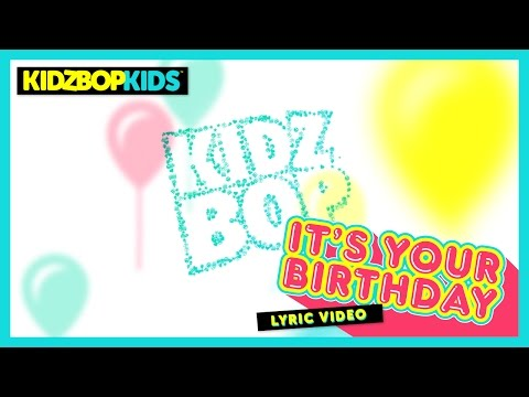 KIDZ BOP Kids – It's Your Birthday (Official Lyric Video) [KIDZ BOP Original Birthday Song]