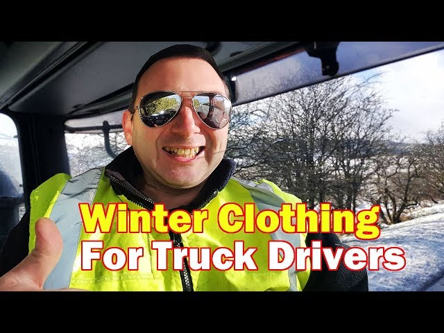 Winter Clothing for Truck Drivers British Trucking