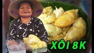 Bất với gánh xôi Sầu Riêng nguyên múi bự chảng giá siêu rẻ của cụ bà 60 tuổi