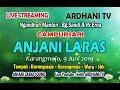 LIVE BERSAMA CS. ANJANI LARAS//ARDHANI TV//ANJANI LARAS SOUND SYSTEM//KARANGMOJO, 9 JUNI 2019