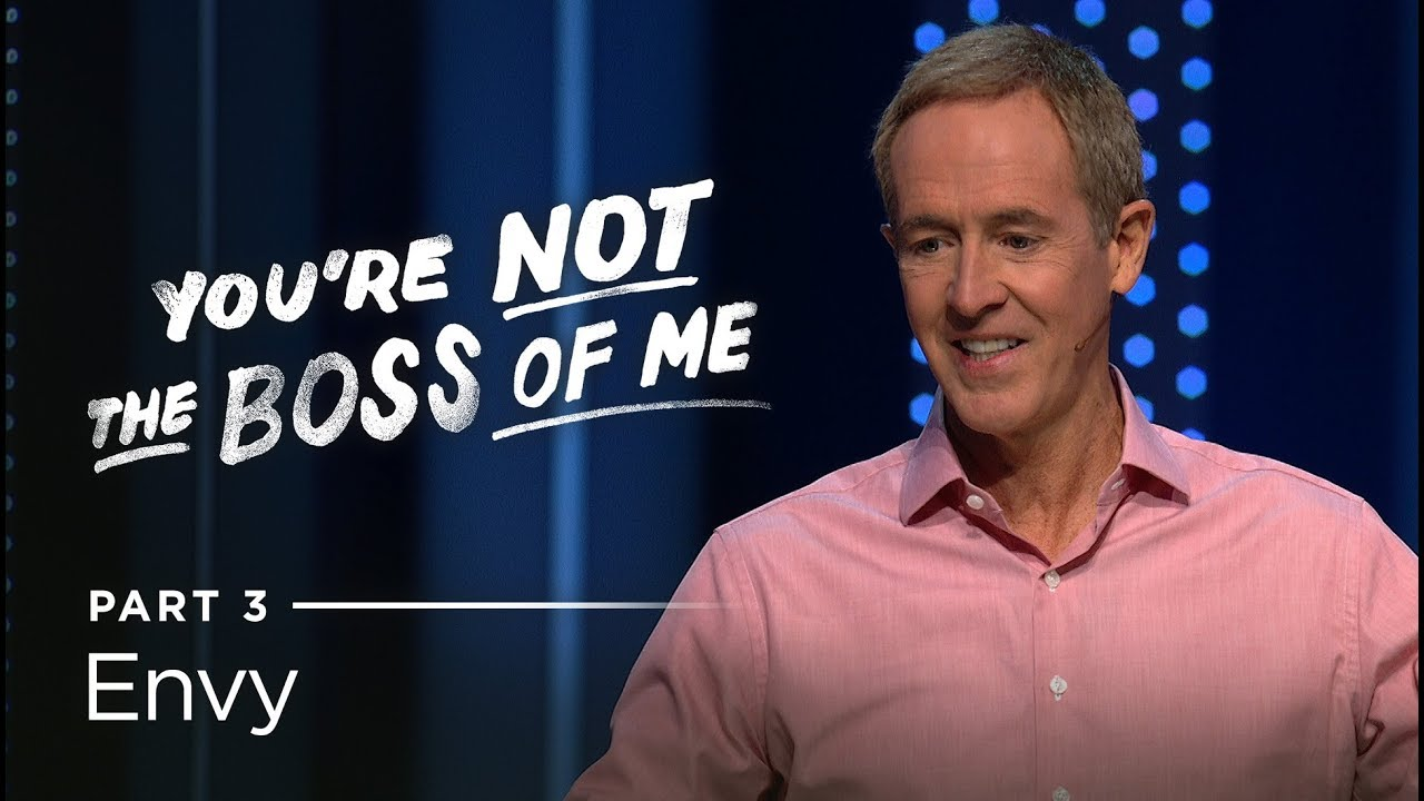 You're Not The Boss Of Me, Part 3: Envy // Andy Stanley