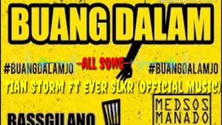 Download Mp3 Buang Dalam - Tian Storm Ft Ever Slkr     Bassgilano