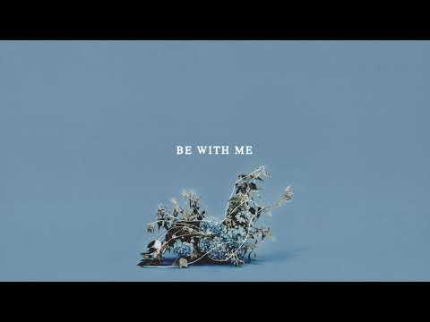 Bryan & Katie Torwalt - Be With Me (Lyric Video)