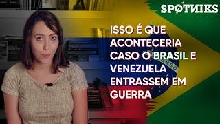 Isso é O Que Aconteceria Caso Brasil E Venezuela Entrassem Em Guerra