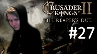 CK2 Reaper's Due - Immortal Cannibal - Part 27: Conquest and Happiness