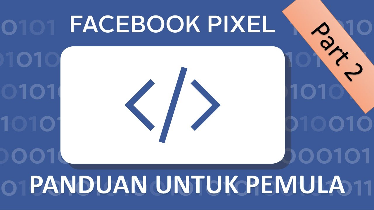 Fb Pixel Untuk Pemula Part 2 Cara Pasang Facebook Pixel Ke Website Youtube