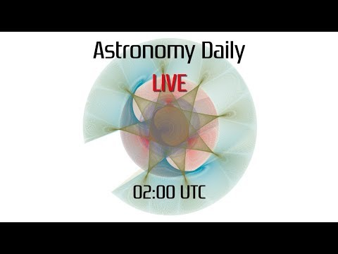Astronomy Daily *Live* - 17 February 2018