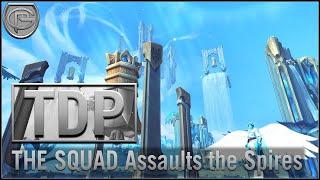 Spires of Ascension ft The Squad! [TDP]