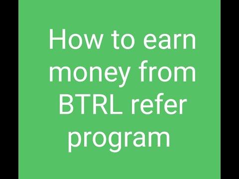 how to earn money from BTRL refer program