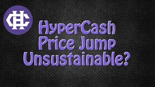 HyperCash Price Jump Unsustainable?