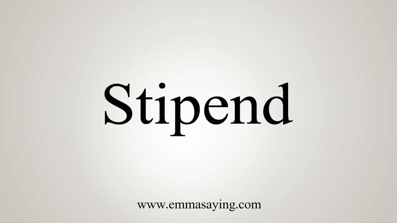 How To Say Stipend