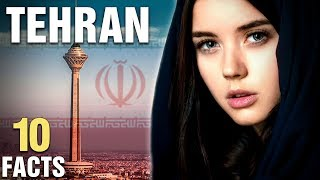 10 Surprising Facts About Tehran, Iran