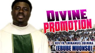 Rev. Fr. Emmanuel Obimma(EBUBE MUONSO) - Divine Promotion - Nigerian Gospel Music