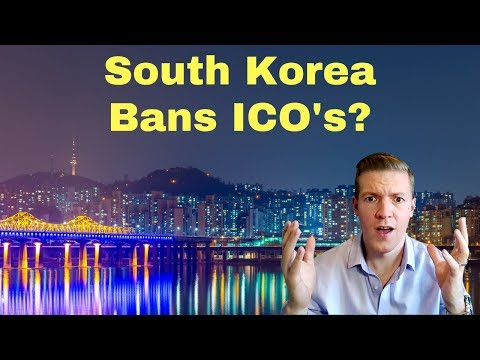 South Korea BANS ICO's? Two Probable Scenarios and How to Prepare for Both